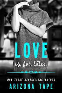 Love Is For Later: A Contemporary Lesbian Romance