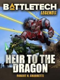 BattleTech Legends: Heir to the Dragon