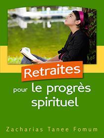 Retraites Pour Le Progrès Spirituel (Aides Pratiques pour les Vainqueurs t. 2)