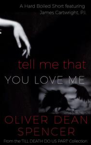 Tell Me That You Love Me