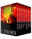 The American Demon Hunters Collection: A Suspenseful Dark Fantasy Novel PLUS Seven Thrilling Novellas