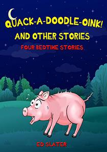 Quack-a-Doodle-Oink! and other stories