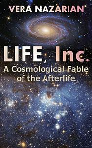 Life, Inc.: A Cosmological Fable of the Afterlife