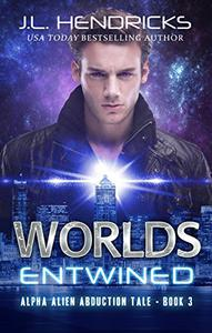 Worlds Entwined: A Scifi Adventure/Romance