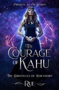 The Courage of Kahu: A Young Adult Fantasy: (Series Prequel)