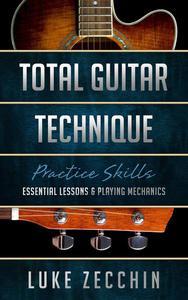 Total Guitar Technique: Essential Lessons & Playing Mechanics (Book + Online Bonus)