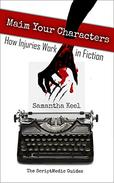 Maim Your Characters: How Injuries Work in Stories