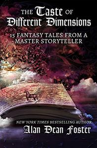The Taste of Different Dimensions: 15 Fantasy Tales from a Master Storyteller