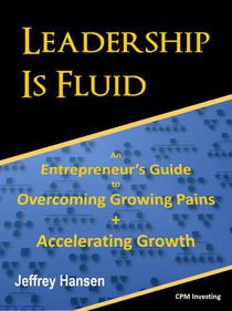 Leadership Is Fluid: An Entrepreneur's Guide to Overcoming Growing Pains + Accelerating Growth