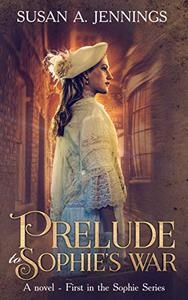 Prelude to Sophie's War: A captivating historical novel of love and loss