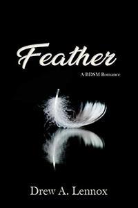 Feather: A BDSM Romance