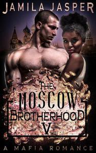 The Moscow Brotherhood: A Mafia Romance