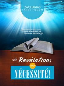 La Révélation: Une Nécessite!