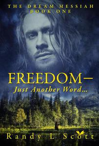 Freedom – Just Another Word