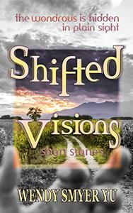 Shifted Visions: Short Stories