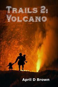 Trails Through the Volcano