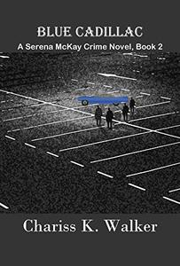 Blue Cadillac: A Serena McKay Crime Novel