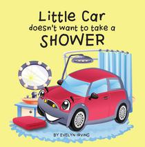 Little Car Doesn't Want to Take a Shower
