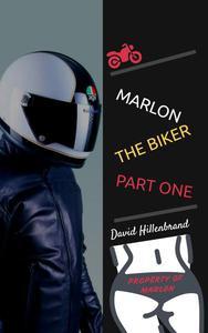 Marlon The Biker, Part One