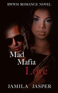 Mad Mafia Love: BWWM Romance Novel