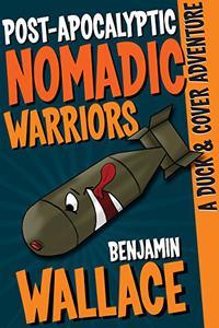 Post-Apocalyptic Nomadic Warriors