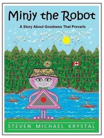 Minjy the Robot: A Story About Goodness That Prevails