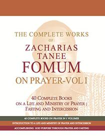 The Complete Works of Zacharias Tanee Fomum on Prayer