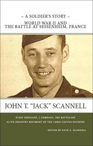A Soldier's Story -- World War II and The Battle at Sessenheim, France