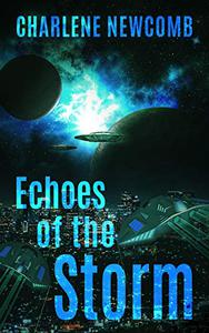Echoes of the Storm: a Military Space Opera