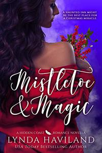 Mistletoe & Magic: A Hidden Coast Holiday Romance Novella