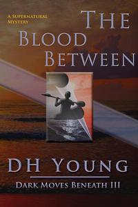 The Blood Between: A Supernatural Mystery
