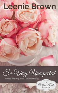 So Very Unexpected: A Pride and Prejudice Variation Novel