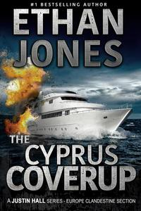 The Cyprus Coverup: A Justin Hall Spy Thriller