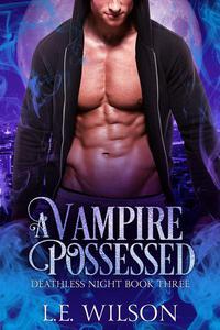A Vampire Possessed