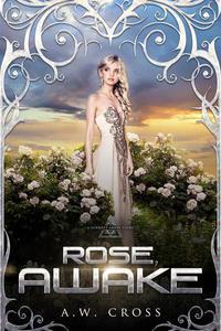 Rose, Awake: A Foxwept Array Story