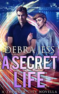 "A Secret Life: Superhero Romance ""Secret"" Series (Book 3)"