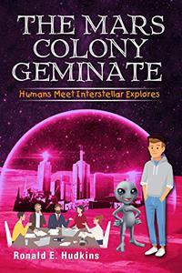 The Mars Colony Geminate: Humans Meet Interstellar Explores
