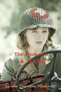 The Mechanic & The MD: A WWII Romance