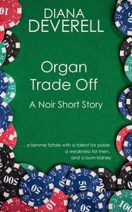 Organ Trade Off: A Noir Short Story
