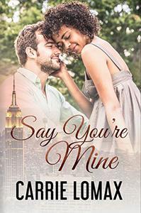 Say You're Mine: Book 3: Olivia & Ronan