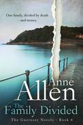The Family Divided - The Guernsey Novels Book4