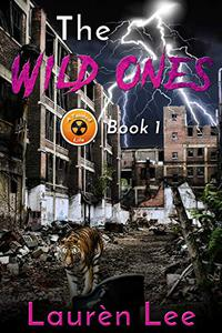 The Wild Ones (Post Apocalyptic Fiction)