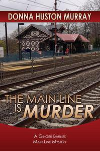 The Main Line Is Murder