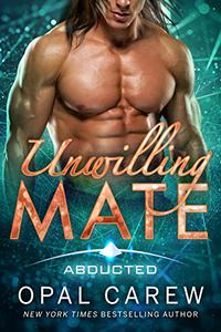 Unwilling Mate: Steamy Sci-Fi Alien Abduction Romance