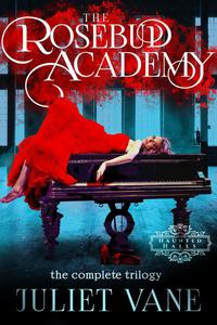 The Rosebud Academy: The Complete Trilogy