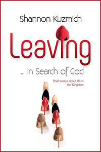Leaving ... in Search of God