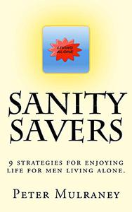Sanity Savers: 9 strategies for enjoying life for men living alone