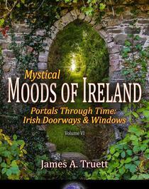 Mystical Moods of Ireland, Vol. VI: Portals Through Time - Irish Doorways & Windows