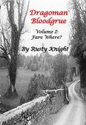 Dragoman Bloodgrue: Volume I: Fare where?