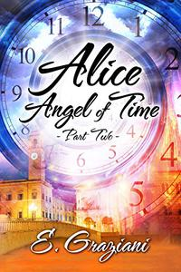 Alice—Angel of Time: Part Two